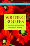 Picture of Writing Routes: A Resource Handbook of Therapeutic Writing