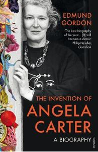 Picture of Invention of Angela Carter: A Biography