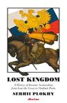 Picture of Lost Kingdom: A History of Russian Nationalism from Ivan the Great to Vladimir Putin