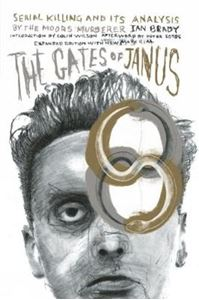 Picture of Gates Of Janus: An Analysis of Serial Murder by England's Most Hated Criminal
