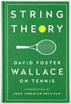 Picture of String Theory: David Foster Wallace On Tennis: A Library of America Special Publication