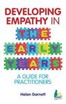 Picture of Developing Empathy in the Early Years: A Guide for Practitioners