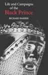 Picture of Life and Campaigns of the Black Prince: from contemporary letters, diaries and chronicles, including Chandos Herald's Life of the Black Prince