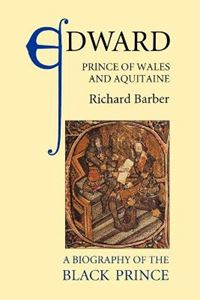 Picture of Edward, Prince of Wales and Aquitaine: A Biography of the Black Prince