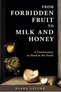Picture of From Forbidden Fruit to Milk and Honey: A Commentary on Food in the Torah
