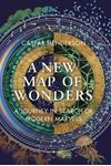 Picture of A New Map of Wonders: A Journey in Search of Modern Marvels