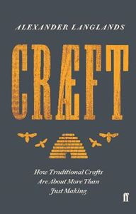 Picture of Craeft: How Traditional Crafts Are about More than Just Making