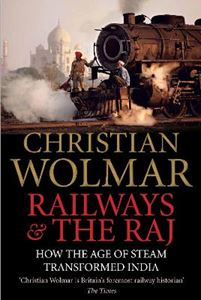 Picture of Railways and The Raj: How the Age of Steam Transformed India