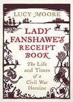 Picture of Lady Fanshawe's Receipt Book: The Life and Times of a Civil War Heroine