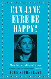 Picture of Can Jane Eyre Be Happy?: More Puzzles in Classic Fiction