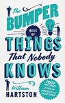 Picture of Bumper Book of Things That Nobody Knows: 1001 Mysteries of Life, the Universe and Everything