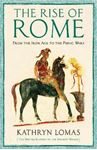 Picture of Rise of Rome: From the Iron Age to the Punic Wars (1000 BC - 264 BC)