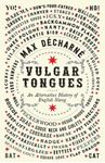 Picture of Vulgar Tongues: An Alternative History of English Slang
