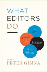 Picture of What Editors Do: The Art, Craft, and Business of Book Editing