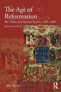 Picture of Age of Reformation: The Tudor and Stewart Realms 1485-1603