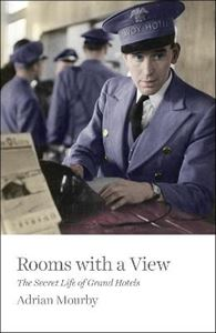Picture of Rooms with a View: The Secret Life of Great Hotels