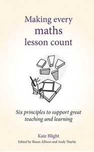 Picture of Making Every Maths Lesson Count: Six Principles to Support Great Teaching and Learning