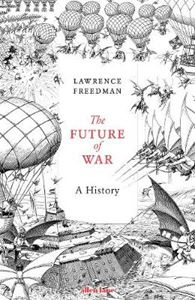 Picture of Future of War: A History