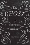 Picture of Ghost: A Cultural History