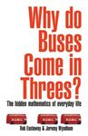 Picture of Why Do Buses Come in Threes?: The Hidden Maths of Everyday Life