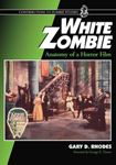 Picture of White Zombie: Anatomy of a Horror Film