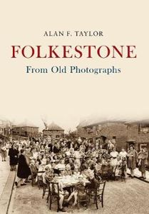 Picture of Folkestone From Old Photographs
