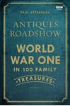 Picture of Antiques Roadshow: World War I in 100 Family Treasures