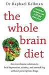 Picture of Whole Brain Diet: the microbiome solution to heal depression, anxiety, and mental fog without prescription drugs