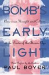 Picture of By the Bomb's Early Light: American Thought and Culture At the Dawn of the Atomic Age