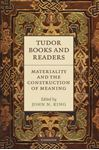 Picture of Tudor Books and Readers: Materiality and the Construction of Meaning