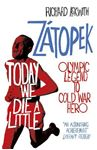 Picture of Today We Die a Little: Emil Zatopek, Olympic Legend to Cold War Hero
