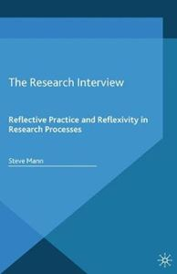 Picture of Research Interview: Reflective Practice and Reflexivity in Research Processes