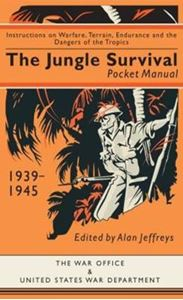 Picture of Jungle Survival Pocket Manual 1939-1945: Instructions on Warfare, Terrain, Endurance and the Dangers of the Tropics