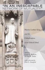 Picture of In an Inescapable Network of Mutuality: Martin Luther King, Jr. and the Globalization of an Ethical Ideal