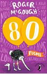 Picture of 80 : Eighty Best Poems Celebrating Roger's 80th Birthday