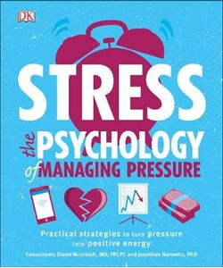 Picture of Stress The Psychology of Managing Pressure: Practical Strategies to turn Pressure into Positive Energy