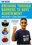 Picture of Breaking Through Barriers to Boys' Achievement: Developing a Caring Masculinity