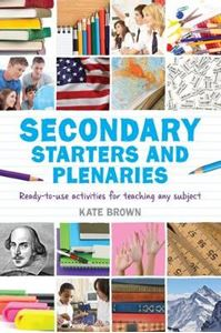 Picture of Secondary Starters and Plenaries: Ready-to-use activities for teaching any subject