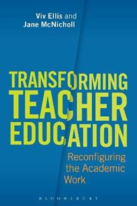 Picture of Transforming Teacher Education: Reconfiguring the Academic Work