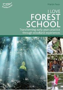 Picture of I Love Forest School: Transforming early years practice through woodland experiences