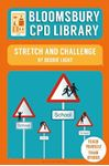 Picture of Bloomsbury CPD Library: Stretch and Challenge