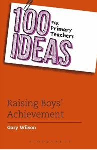 Picture of 100 Ideas for Primary Teachers: Raising Boys' Achievement