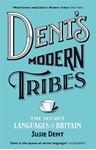 Picture of Dent's Modern Tribes: The Secret Languages of Britain
