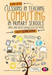 Picture of Lessons in Teaching Computing in Primary Schools