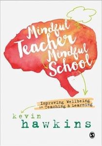 Picture of Mindful Teacher, Mindful School: Improving Wellbeing in Teaching and Learning