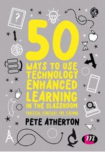 Picture of 50 Ways to Use Technology Enhanced Learning in the Classroom: Practical strategies for teaching