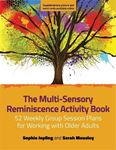 Picture of Multi-Sensory Reminiscence Activity Book: 52 Weekly Group Session Plans for Working with Older Adults