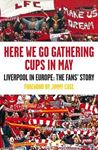 Picture of Here We Go Gathering Cups In May: Liverpool In Europe, The Fans' Story