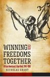 Picture of Winning Our Freedoms Together: African Americans and Apartheid, 1945-1960