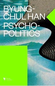 Picture of Psychopolitics: Neoliberalism and New Technologies of Power